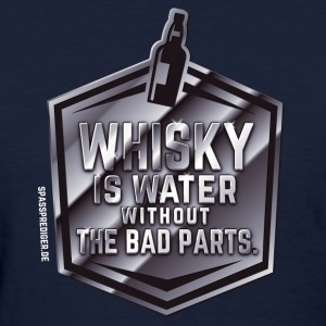 Whisky is water without the bad parts T-Shirts - Women's T-Shirt