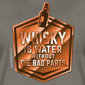 Whisky is water without the bad parts T-Shirts - Women's Premium T-Shirt