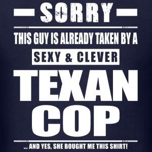 Guy Taken - Texan Cop Shirt Gift Texas T-Shirts - Men's T-Shirt