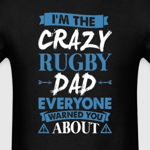 Crazy Rugby Dad Everyone Warned T-Shirts - Men's T-Shirt
