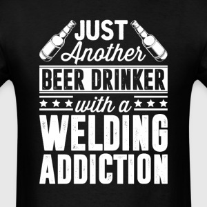 Beer & Welding Addiction T-Shirts - Men's T-Shirt