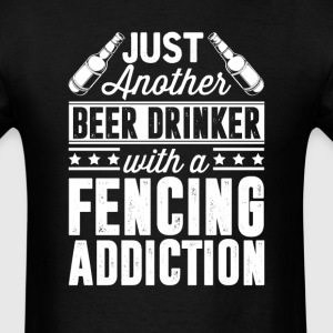 Beer & Fencing Addiction T-Shirts - Men's T-Shirt