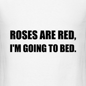 Roses Red Going To Bed - Men's T-Shirt