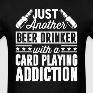 Beer & Card Playing Addiction T-Shirts - Men's T-Shirt