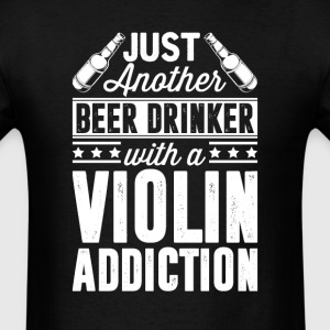 Beer & Violin Addiction T-Shirts - Men's T-Shirt