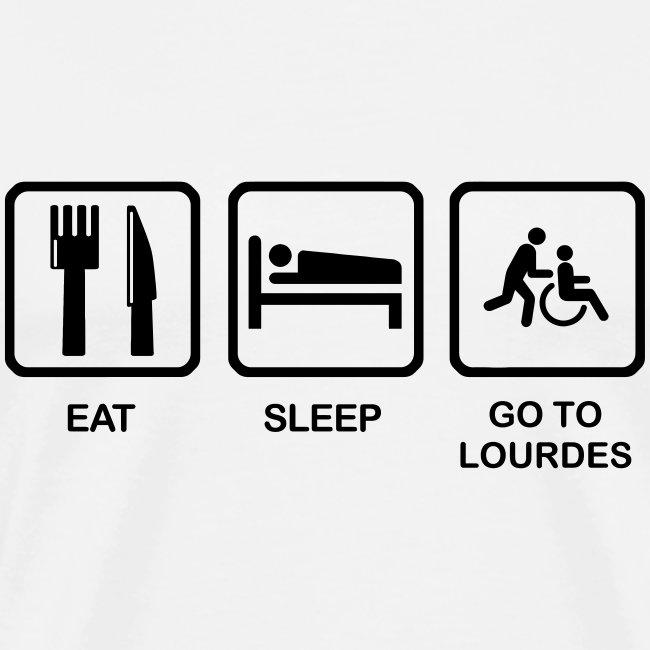 EAT, SLEEP, LOURDES