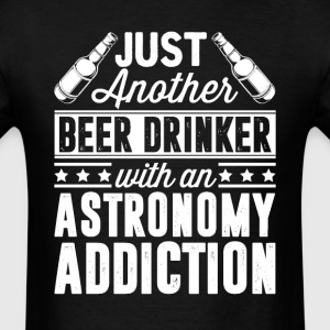 Beer & Astronomy Addiction T-Shirts - Men's T-Shirt