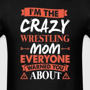 Crazy Wrestling Mom Everyone Warned T-Shirts - Men's T-Shirt