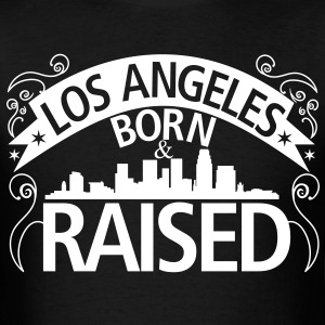 Los Angeles Born And Raised - Men's T-Shirt