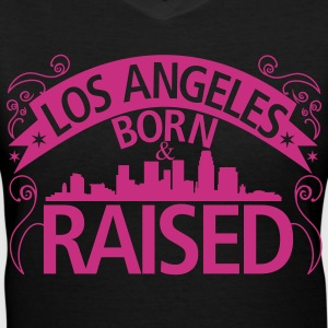 Los Angeles Born And Raised - Women's V-Neck T-Shirt