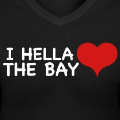 I Hella Love The bay