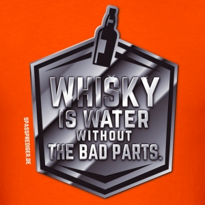 Whisky is water without the bad parts - Men's T-Shirt