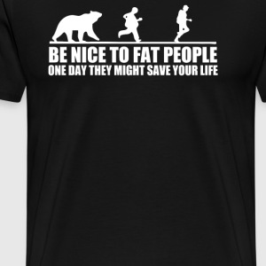 Be Nice To Fat People Bea - Men's Premium T-Shirt