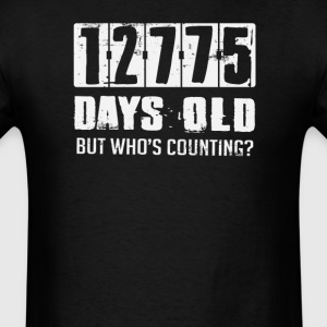 35 Years 12775 Days Old Who's Counting T-Shirts - Men's T-Shirt