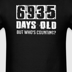19 Years 6935 Days Old Who's Counting T-Shirts - Men's T-Shirt