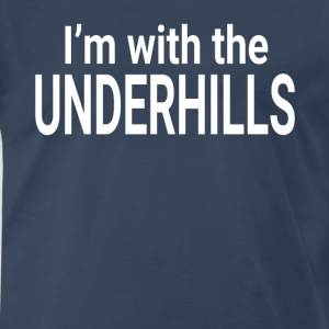 Fletch - I'm With The Underhills T-Shirts - Men's Premium T-Shirt