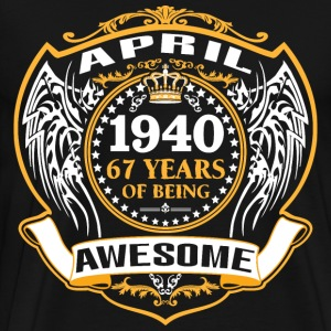 1940 67 Years Of Being Awesome April T-Shirts - Men's Premium T-Shirt