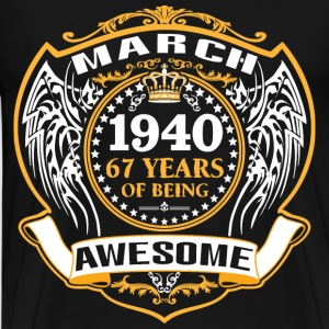 1940 67 Years Of Being Awesome March T-Shirts - Men's Premium T-Shirt