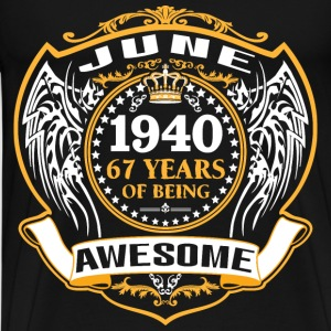 1940 67 Years Of Being Awesome June T-Shirts - Men's Premium T-Shirt
