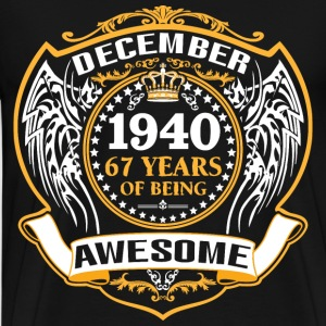 1940 67 Years Of Being Awesome December T-Shirts - Men's Premium T-Shirt