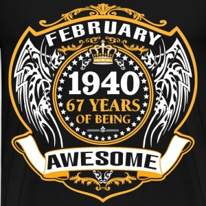 1940 67 Years Of Being Awesome February T-Shirts - Men's Premium T-Shirt