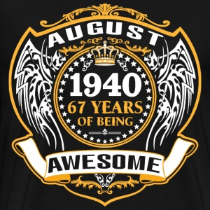 1940 67 Years Of Being Awesome August T-Shirts - Men's Premium T-Shirt