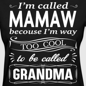 I'M CALLED MAMAW T-Shirts - Women's T-Shirt