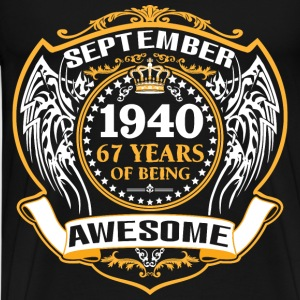 1940 67 Years Of Being Awesome September T-Shirts - Men's Premium T-Shirt