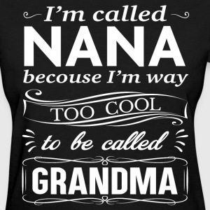 I'M CALLED NANA T-Shirts - Women's T-Shirt