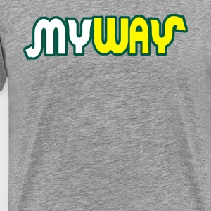 My Way T-Shirts - Men's Premium T-Shirt