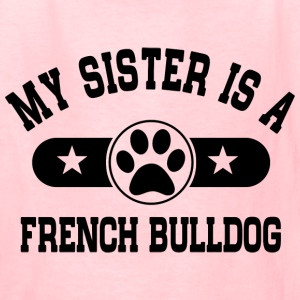 French Bulldog Sister Kids' Shirts - Kids' T-Shirt