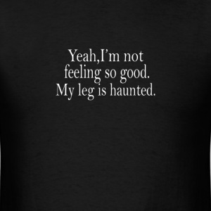 Haunted leg - Men's T-Shirt