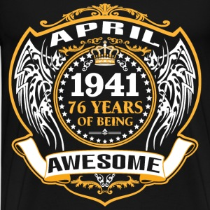 1941 76 Years Of Being Awesome April T-Shirts - Men's Premium T-Shirt