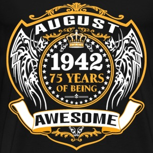 1942 75 Years Of Being Awesome August T-Shirts - Men's Premium T-Shirt