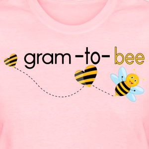 Gram To Bee.. T-Shirts - Women's T-Shirt