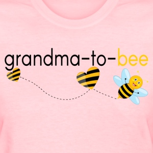 Grandma To Bee.. T-Shirts - Women's T-Shirt