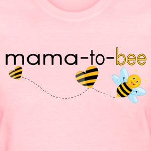 Mama To Bee.. T-Shirts - Women's T-Shirt