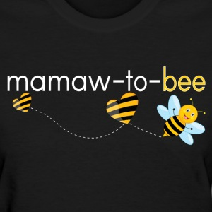 Mamaw To Bee.. T-Shirts - Women's T-Shirt