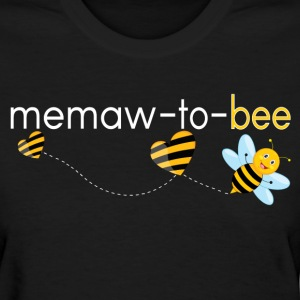 Memaw To Bee.. T-Shirts - Women's T-Shirt