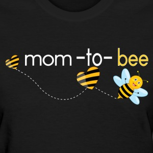Mom To Bee.. T-Shirts - Women's T-Shirt