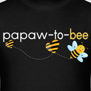 Papaw To Bee.. T-Shirts - Men's T-Shirt