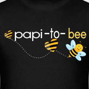 Papi To Bee.. T-Shirts - Men's T-Shirt