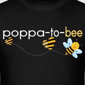 Poppa To Bee.. T-Shirts - Men's T-Shirt