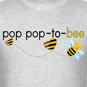 Pop Pop To Bee... T-Shirts - Men's T-Shirt