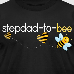 Stepdad To Bee... T-Shirts - Men's T-Shirt by American Apparel