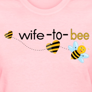 Wife To Bee.. T-Shirts - Women's T-Shirt