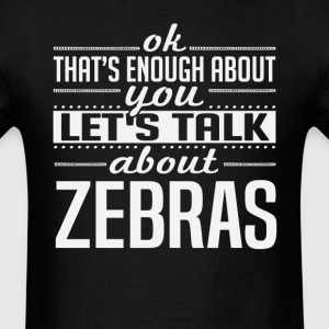 Let's Talk About Zebras T-Shirts - Men's T-Shirt