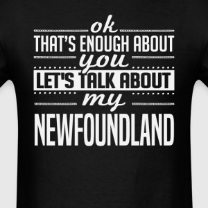 Let's Talk About My Newfoundland T-Shirts - Men's T-Shirt