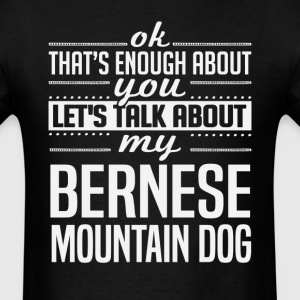 Let's Talk About My Bernese Mountain Dog T-Shirts - Men's T-Shirt