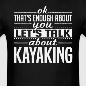 Let's Talk About Kayaking T-Shirts - Men's T-Shirt